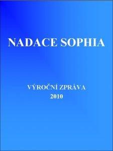 NADACE SOPHIA VRON ZPRVA 2010 Vron zprva 2010