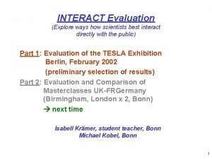 INTERACT Evaluation Explore ways how scientists best interact