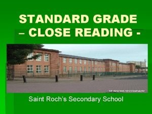 STANDARD GRADE CLOSE READING Saint Rochs Secondary School