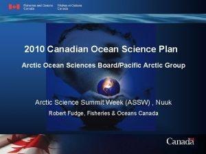 2010 Canadian Ocean Science Plan Arctic Ocean Sciences