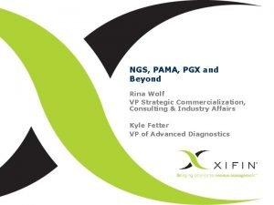 NGS PAMA PGX and Beyond Rina Wolf VP