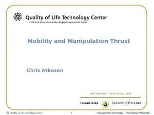 Mobility and Manipulation Thrust Chris Atkeson NSF Site