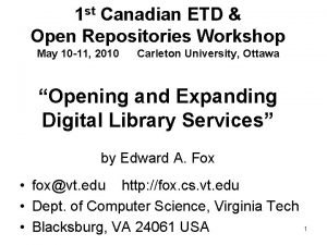 1 st Canadian ETD Open Repositories Workshop May