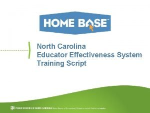 North Carolina Educator Effectiveness System Training Script Training