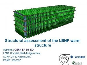 Structural assessment of the LBNF warm structure Authors