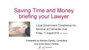 Saving Time and Money briefing your Lawyer Local