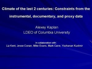 Climate of the last 2 centuries Constraints from