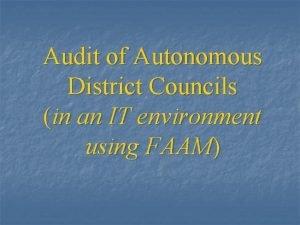 Audit of Autonomous District Councils in an IT