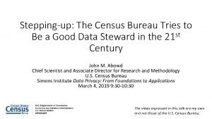 Steppingup The Census Bureau Tries to st Be