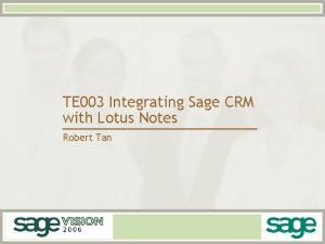 TE 003 Integrating Sage CRM with Lotus Notes