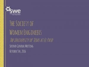 The Society of Women Engineers The University of