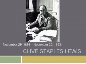 November 29 1898 November 22 1963 CLIVE STAPLES