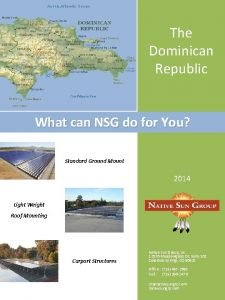 The Dominican Republic What can NSG do for
