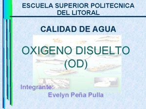 ESCUELA SUPERIOR POLITECNICA DEL LITORAL CALIDAD DE AGUA