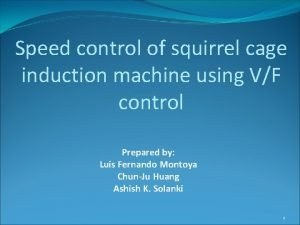 Speed control of squirrel cage induction machine using