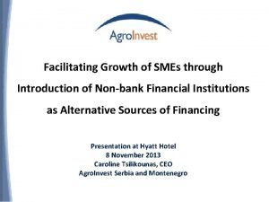 Facilitating Growth of SMEs through Introduction of Nonbank
