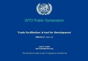 WTO Public Symposium Trade Facilitation A tool for