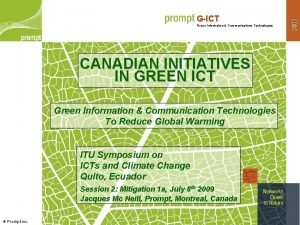 Green Information Communications Technologies CANADIAN INITIATIVES IN GREEN