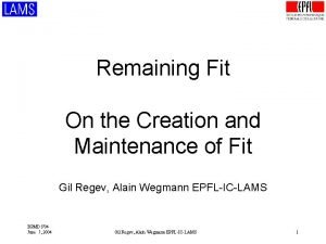Remaining Fit On the Creation and Maintenance of