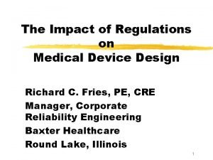 The Impact of Regulations on Medical Device Design
