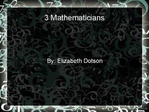 3 Mathematicians By Elizabeth Dotson Sir Issac Newton