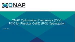 ONAP Optimization Framework OOF POC for Physical Cell
