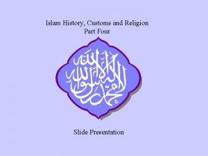 Islam History Customs and Religion Part Four Slide