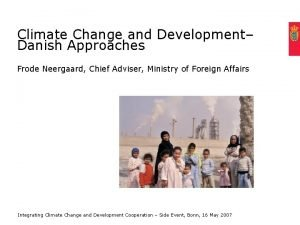 Climate Change and Development Danish Approaches Frode Neergaard