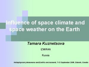 Influence of space climate and space weather on