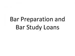 Bar Preparation and Bar Study Loans Bar Applications