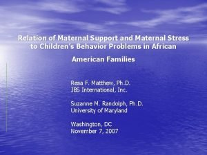 Relation of Maternal Support and Maternal Stress to