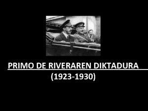 PRIMO DE RIVERAREN DIKTADURA 1923 1930 PRIMO DE