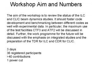 Workshop Aim and Numbers The aim of the