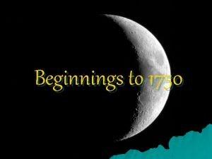 Beginnings to 1750 Native Americans u First Native