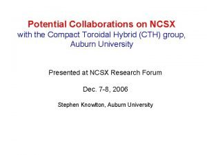 Potential Collaborations on NCSX with the Compact Toroidal