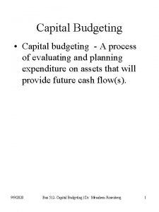 Capital Budgeting Capital budgeting A process of evaluating