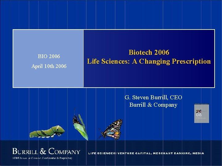 BIO 2006 April 10 th 2006 Biotech 2006