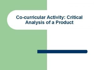 Cocurricular Activity Critical Analysis of a Product Objectives