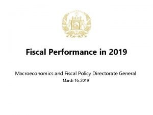Fiscal Performance in 2019 Macroeconomics and Fiscal Policy