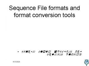 Sequence File formats and format conversion tools Dinesh