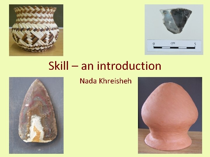 Skill an introduction Nada Khreisheh What is Skill