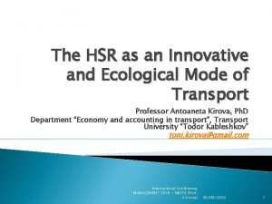 The HSR as an Innovative and Ecological Mode