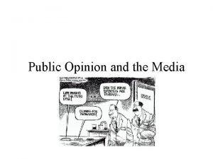 Public Opinion and the Media Public Opinion Consensus