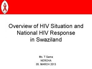 Overview of HIV Situation and National HIV Response