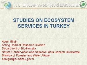 T C ORMAN ve SU LER BAKANLII STUDIES