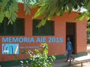 MEMORIA AIE 2015 Vigo 23 Abril 2016 Memoria