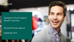 Signature Cloud Support Benefit Overview Microsoft Partner Network