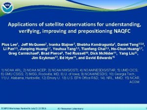 Applications of satellite observations for understanding verifying improving
