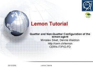Lemon Tutorial Quattor and NonQuattor Configuration of the