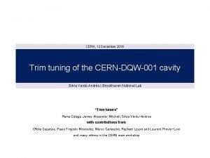 CERN 12 December 2016 Trim tuning of the